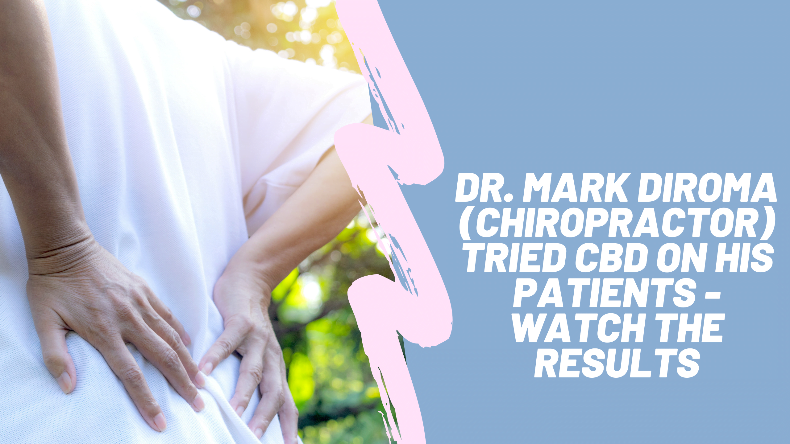 Dr. Mark Diroma (chiropractor) tried CBD on his patients -Watch the results: