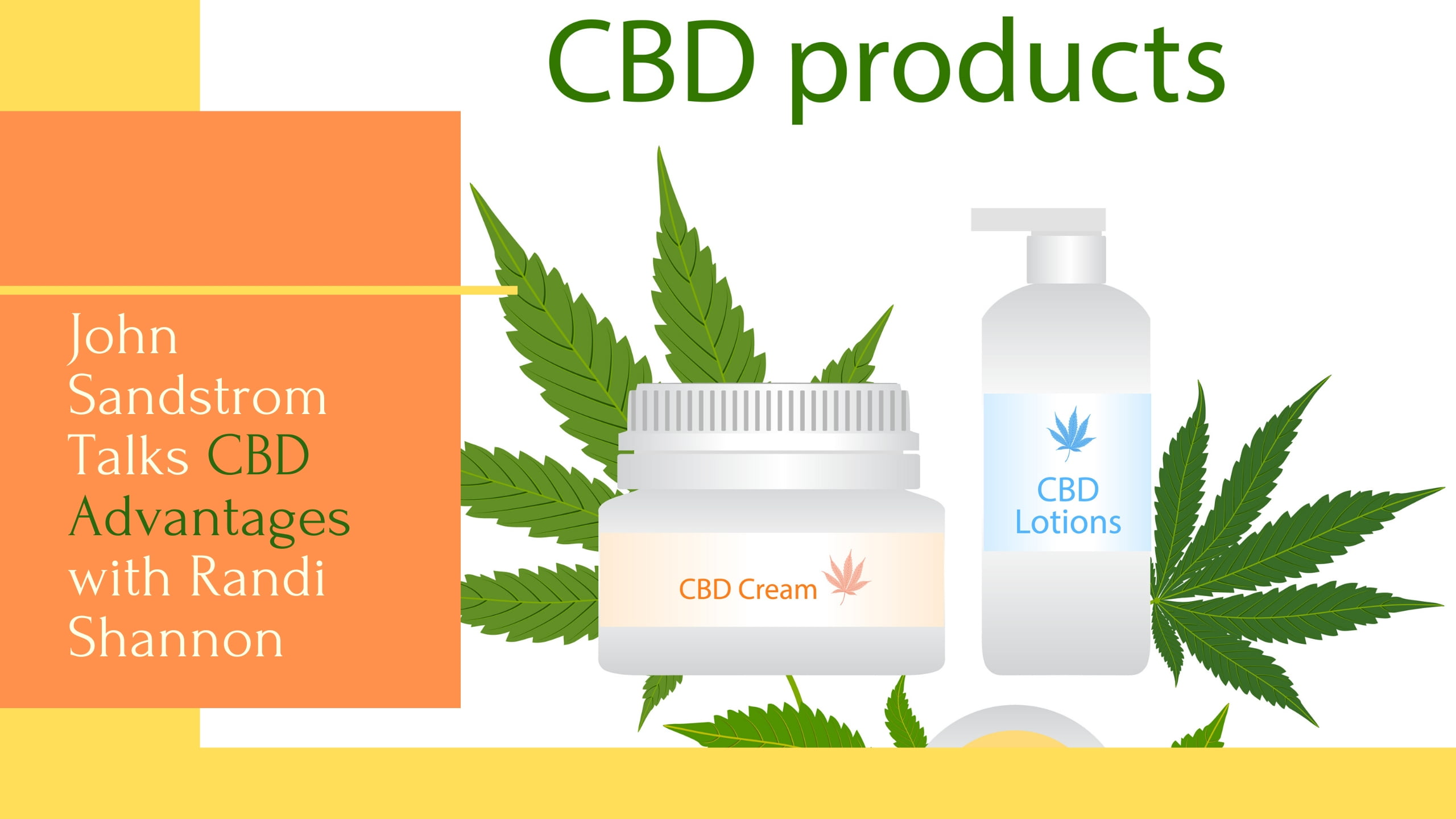 John Sandstrom Talks CBD Advantages with Randi Shannon
