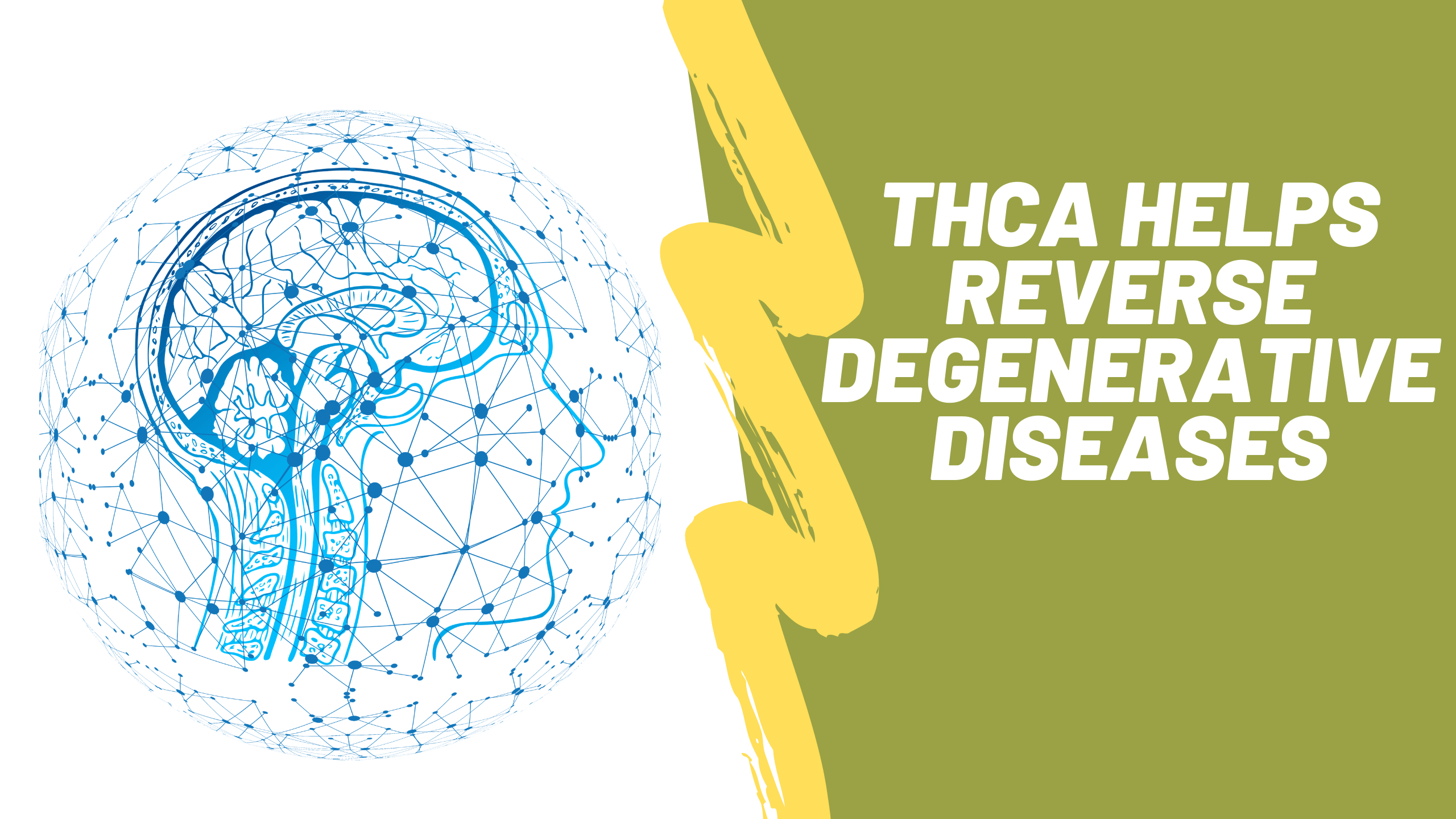 THCa Helps Reverse Degenerative Diseases