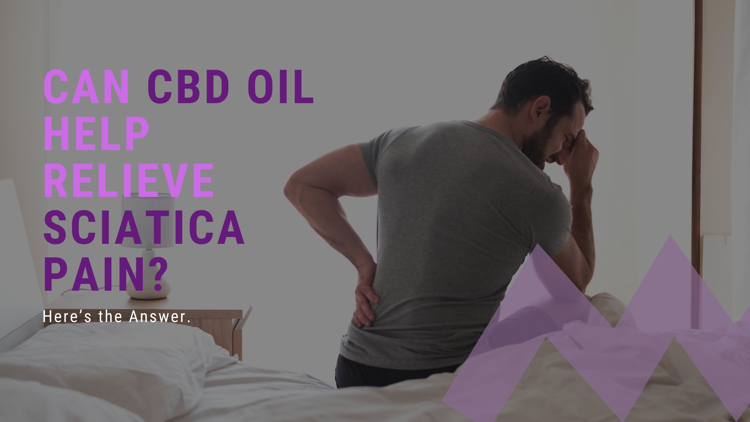 Can CBD OIL Help Relieve SCIATICA Pain? Here's the Answer.
