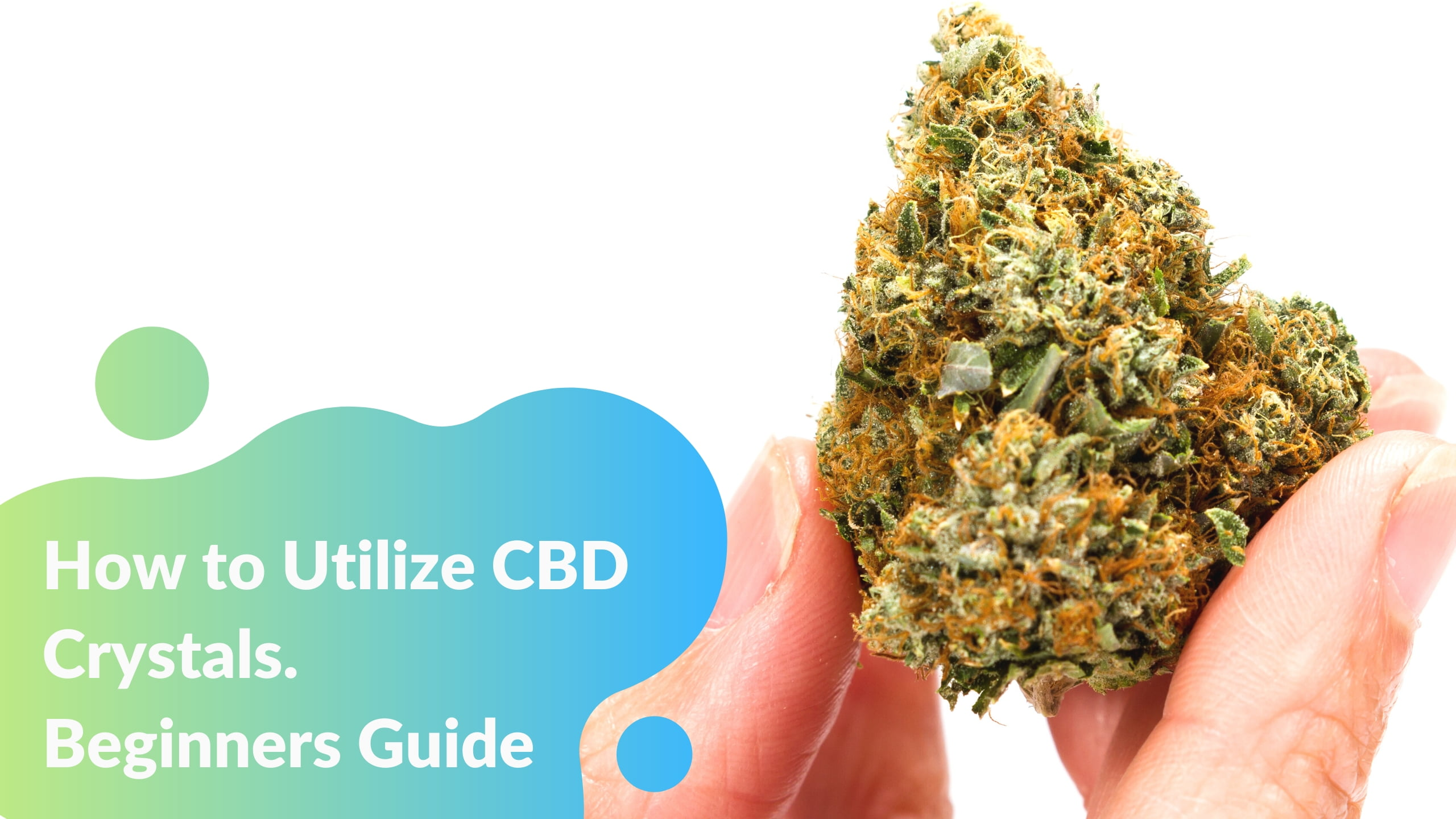 How to Utilize CBD Crystals- Beginners Guide
