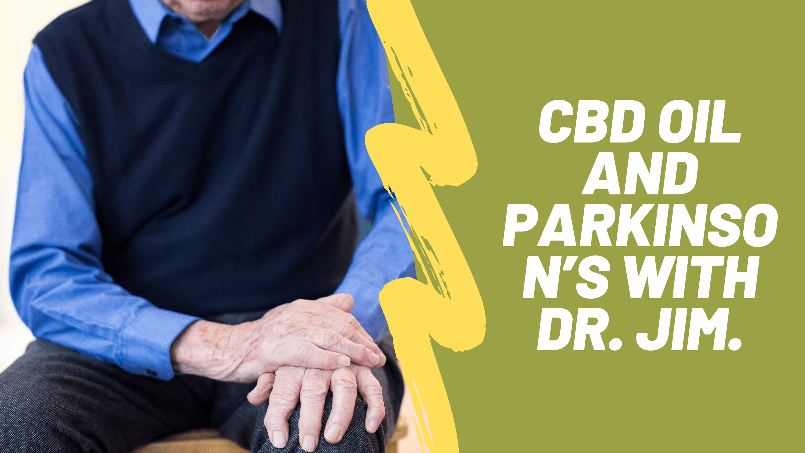 CBD Oil and Parkinson's with Dr. Jim.