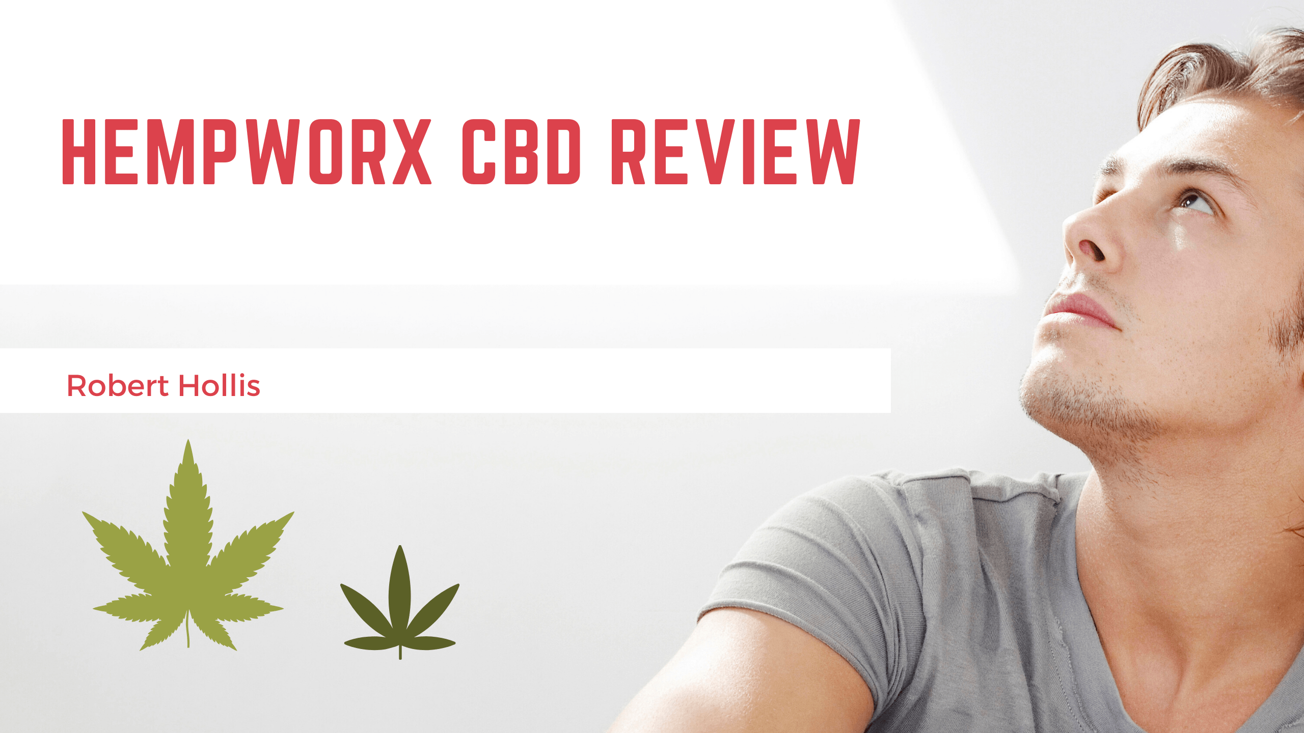 Robert Hollis Hempworx CBD Review POWERFUL!