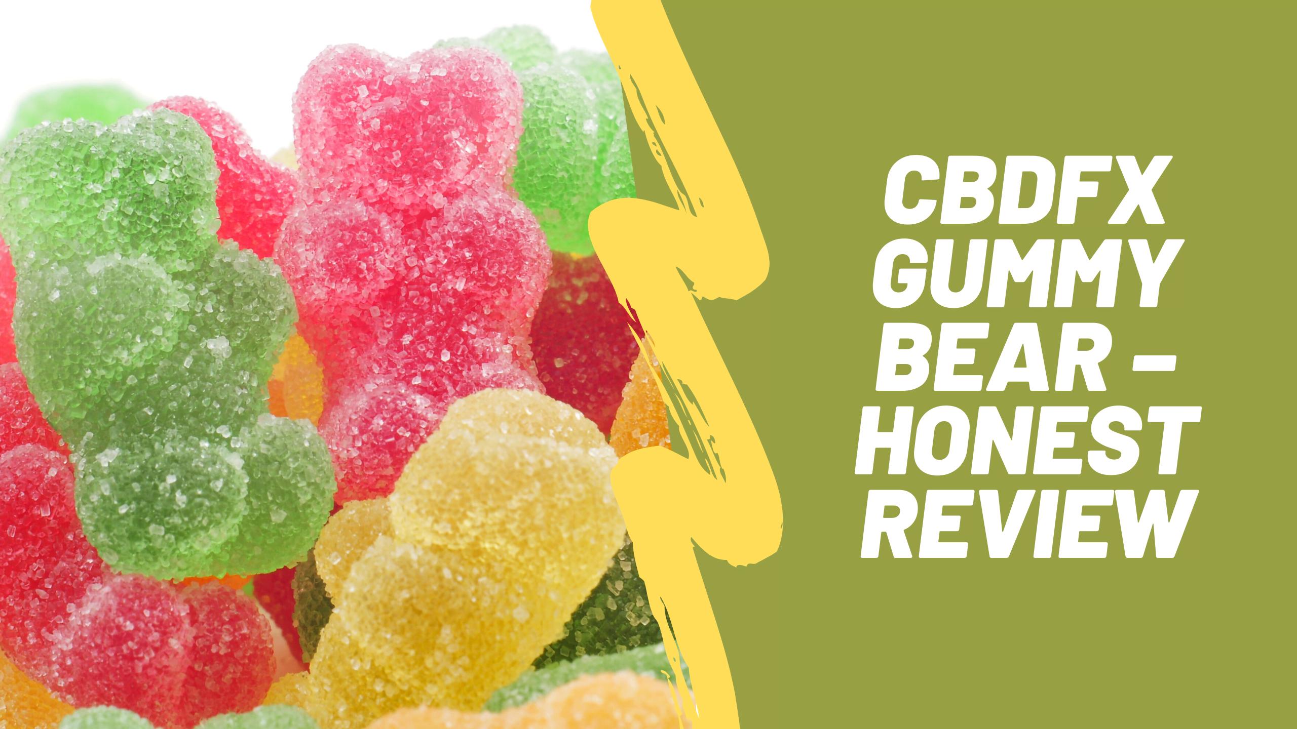 CBDfx Gummy Bear – Honest Review