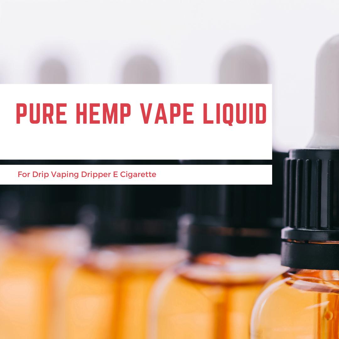 Pure Hemp Vape Liquid (CBD) For Drip Vaping Dripper E Cigarette