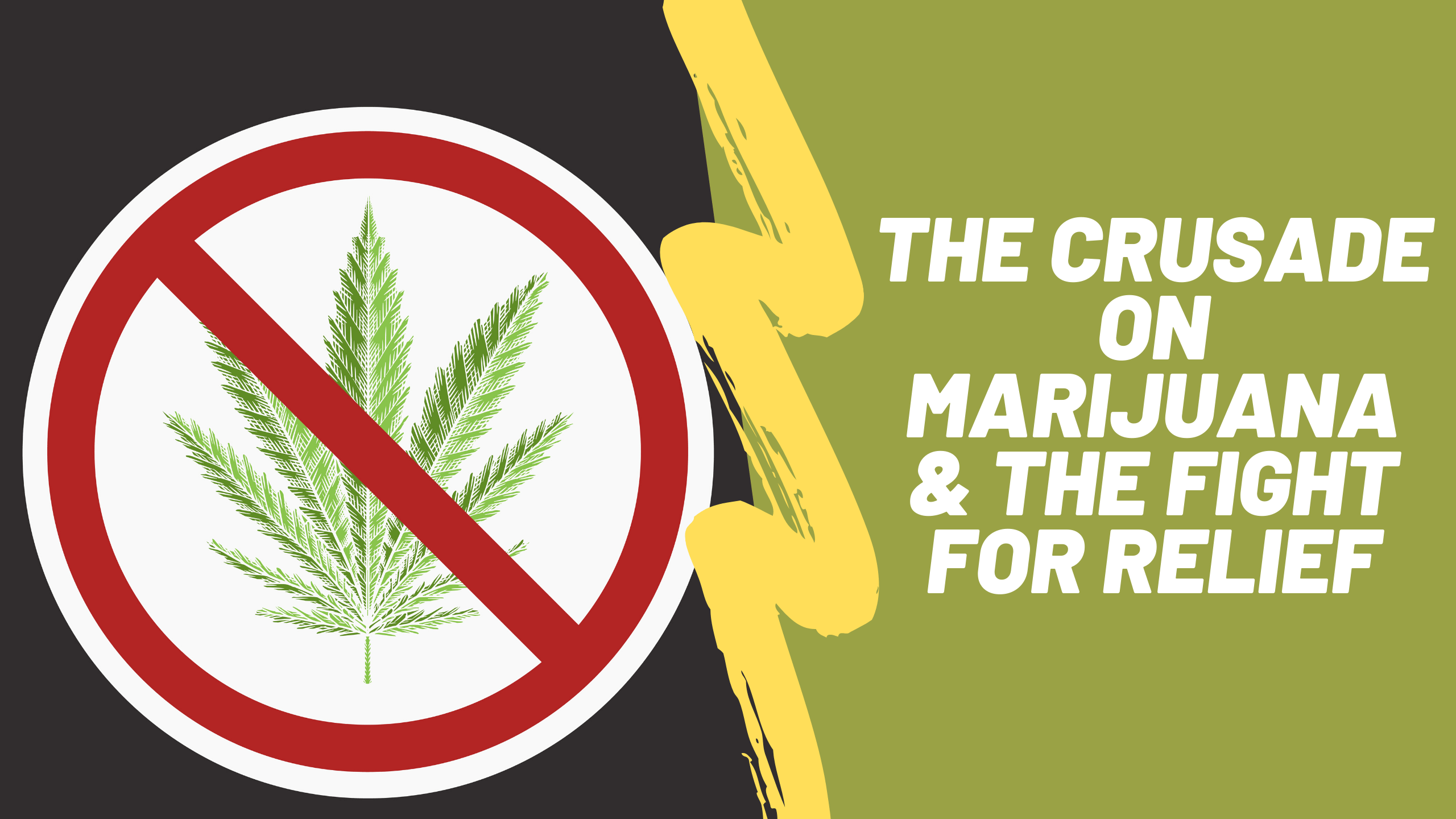 The Crusade on Marijuana & The Fight for Relief