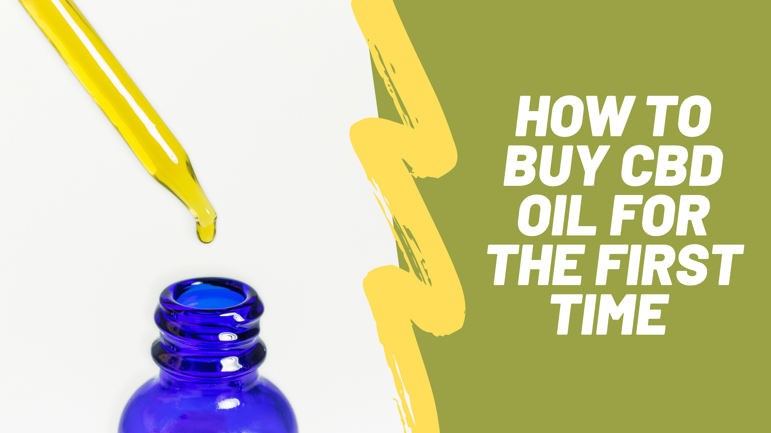 HOW TO BUY CBD OIL FOR THE FIRST TIME – Get the Check List